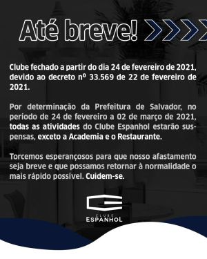 Clube fechado a partir do dia 24 de fevereiro de 2021